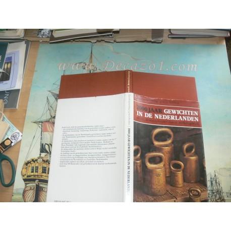 Wittop Koning & Houben - 2000 JAAR GEWICHTEN IN DE NEDERLANDEN.Stelsels, ijkwezen, vormen