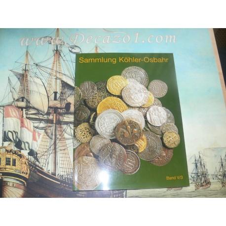 Sammlung Köhler-Osbahr Band V/3: Byzantinische Münzen und ihr Umfeld. Orientalische Münzen, Münzen der Kreuzfahrer und -staaten