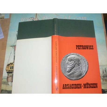 Petrowicz, Alexander von - Arsaciden-Münzen. Sammlung Petrowicz Reprint Graz.