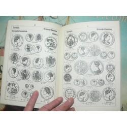 Das Münzen-Buch oder die im Weltverkehr coursirenden, gängigsten Gold- und Silber-Münzen aller Welttheile