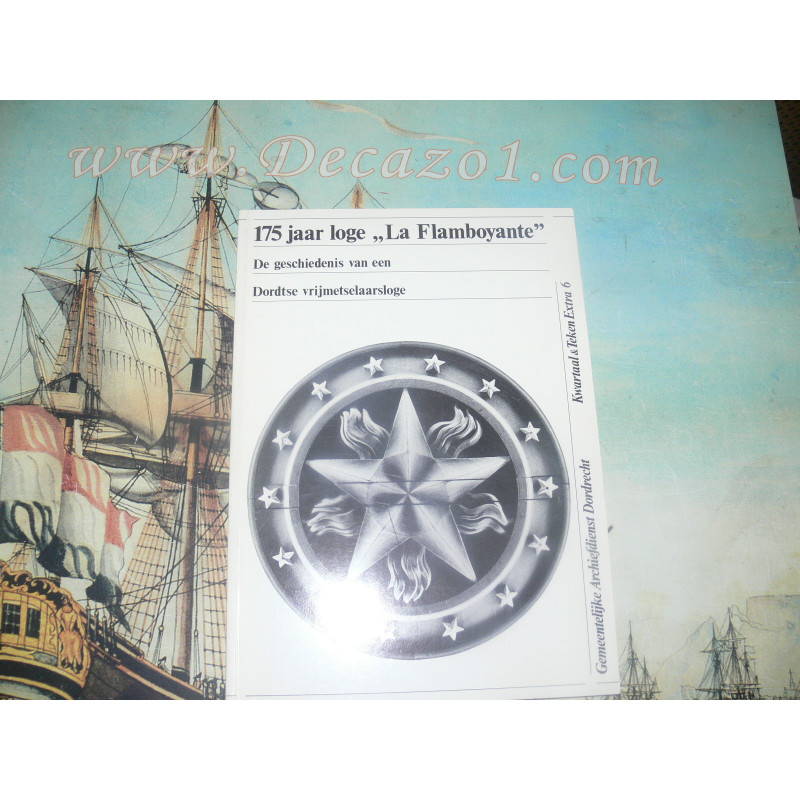 """Bruijn - 175 jaar loge """"La Flamboyante"""" - Dordtse vrijmetselaarsloge. masonic lodge Dordrecht"""