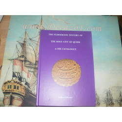 Dauwe, Roland - The Numismatic History of the Holy City of Qumm. A Die Catalogue.
