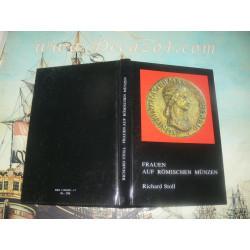 Stoll, Richard-Frauen auf römischen Münzen : Biographisches und Kulturgeschichtliches im Spiegel der antiken Numismatik.