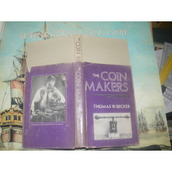 Becker, Thomas W. - The Coin Makers- the Development of Coinage From Earliest Times