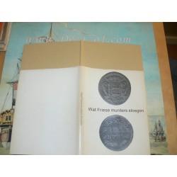 Molen, S.J van der: WAT FRIESE MUNTERS SLOEGEN, Een korte geschiedenis van het Friese muntwezen.