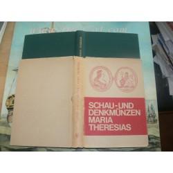 Probszt-Ohstorff, G: Schau- und Denkmünzen Maria Theresias. Reprint Graz 1970.